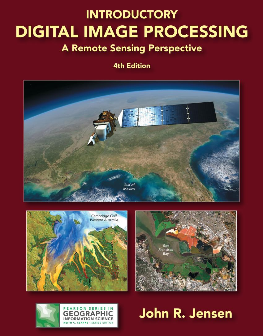 Introductory Digital Image Processing – A Remote Sensing Perspective (4th Edition)