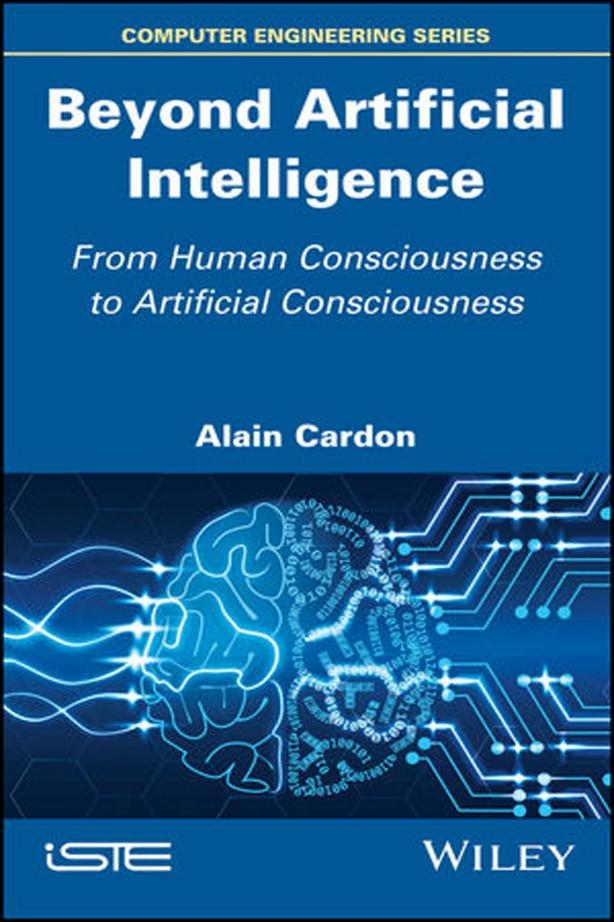 Beyond Artificial Intelligence – From Human Consciousness to Artificial Consciousness