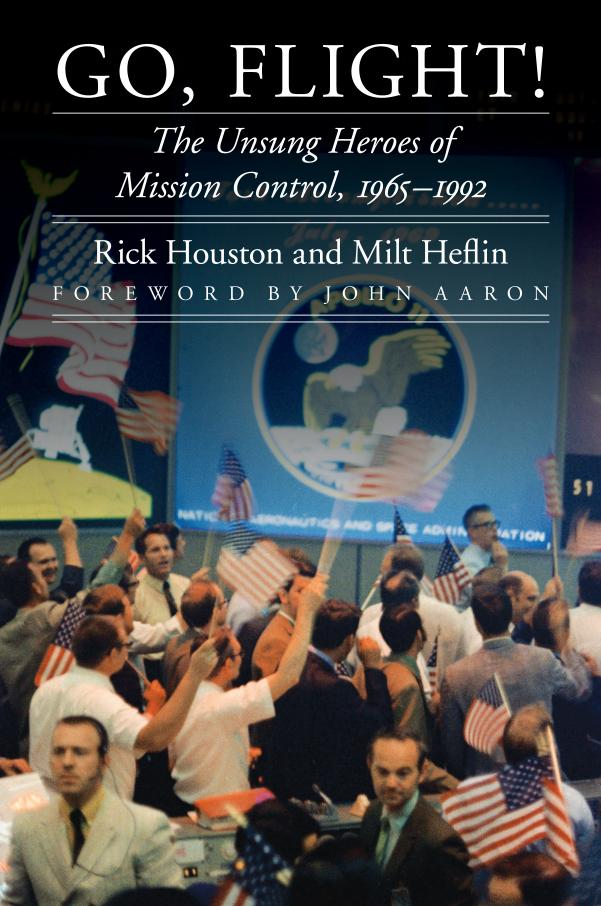 Go, Flight! – The Unsung Heroes of Mission Control, 1965–1992