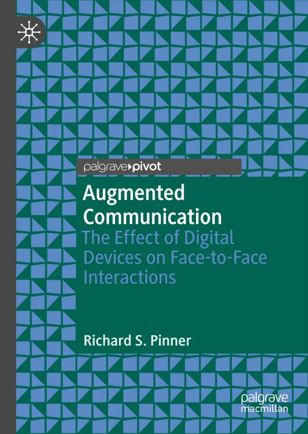 Augmented Communication – The Effect of Digital Devices on Face-to-Face Interactions