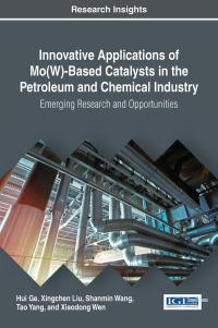 Innovative Applications of Mo(W)-Based Catalysts in the Petroleum and Chemical Industry – Emerging Research and Opportunities