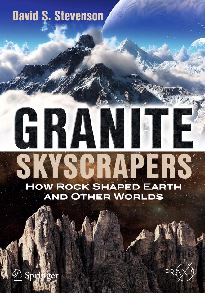 Granite Skyscrapers – How Rock Shaped Earth and Other Worlds