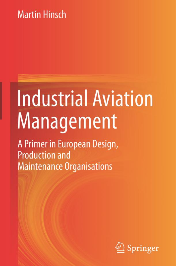 Industrial Aviation Management – A Primer in European Design, Production and Maintenance Organisations