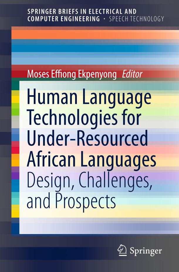 Human Language Technologies for Under-Resourced African Languages – Design, Challenges, and Prospects