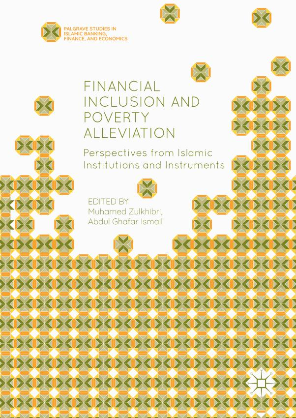 Financial Inclusion and Poverty Alleviation – Perspectives from Islamic Institutions and Instruments