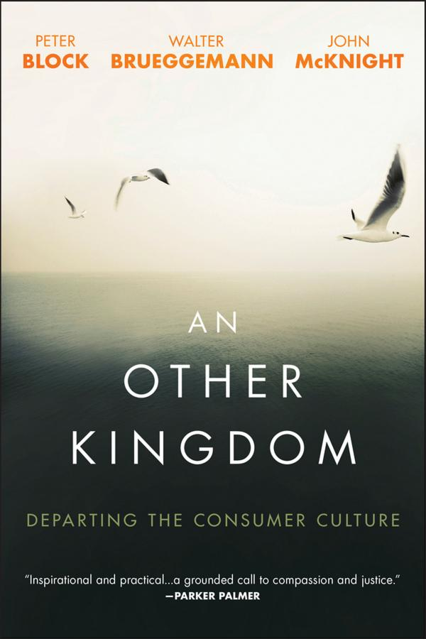 An Other Kingdom – Departing the Consumer Culture