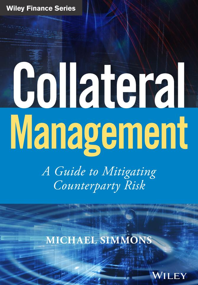 Collateral Management – A Guide to Mitigating Counterparty Risk