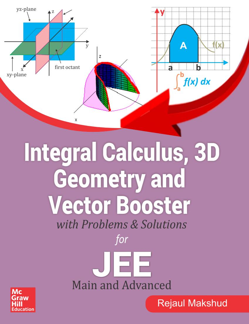 Integral Calculus, 3D Geometry and Vector Booster with Problems and Solutions for JEE – Main and Advanced