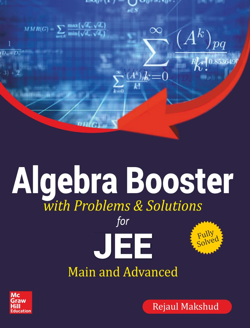 Algebra Booster with Problems and Solutions for JEE – Main and Advanced