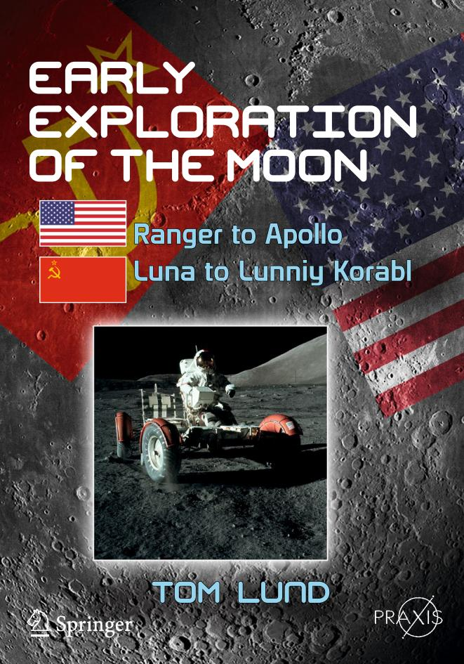 Early Exploration of the Moon – Ranger to Apollo, Luna to Lunniy Korabl