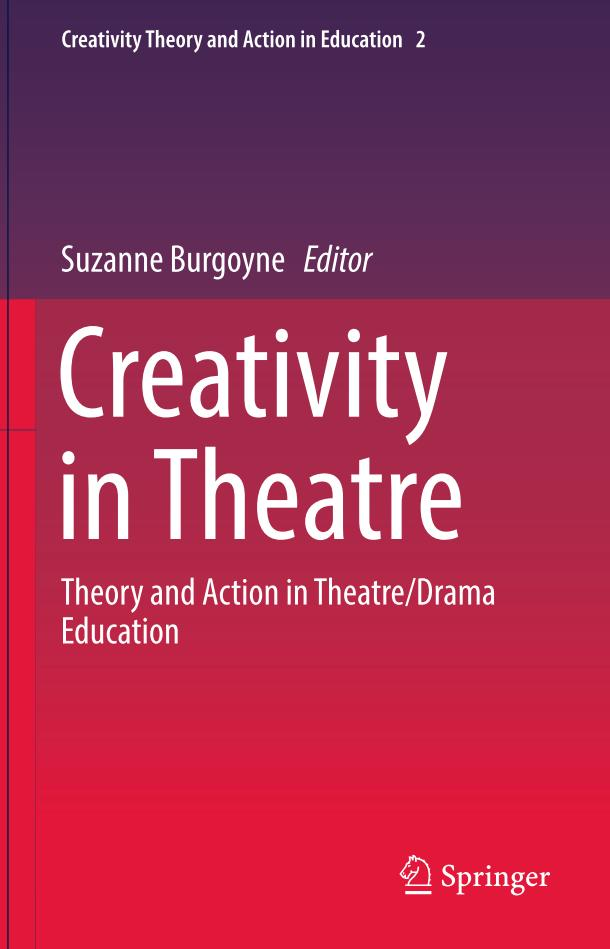 Creativity in Theatre – Theory and Action in Theatre Drama Education