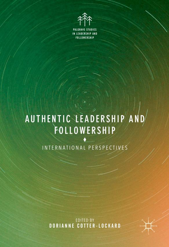 Authentic Leadership and Followership – International Perspectives