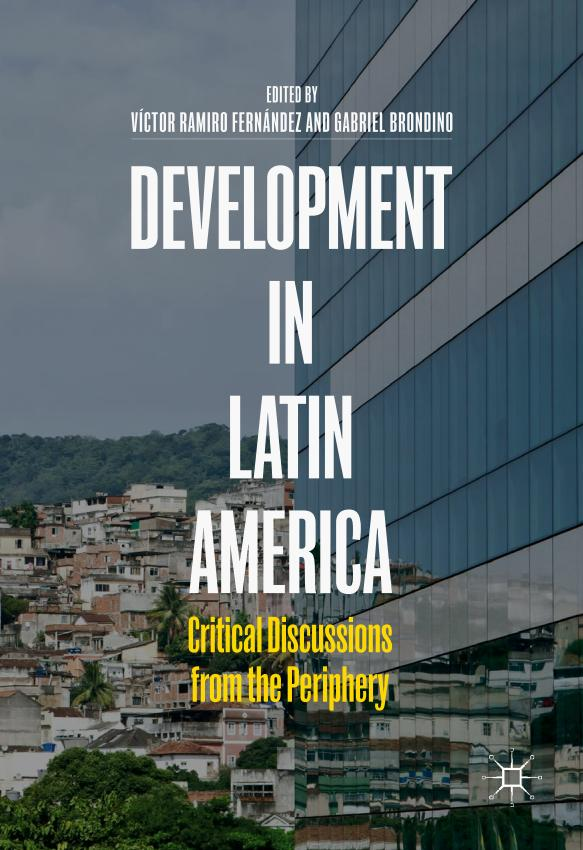 Development in Latin America – Critical Discussions from the Periphery