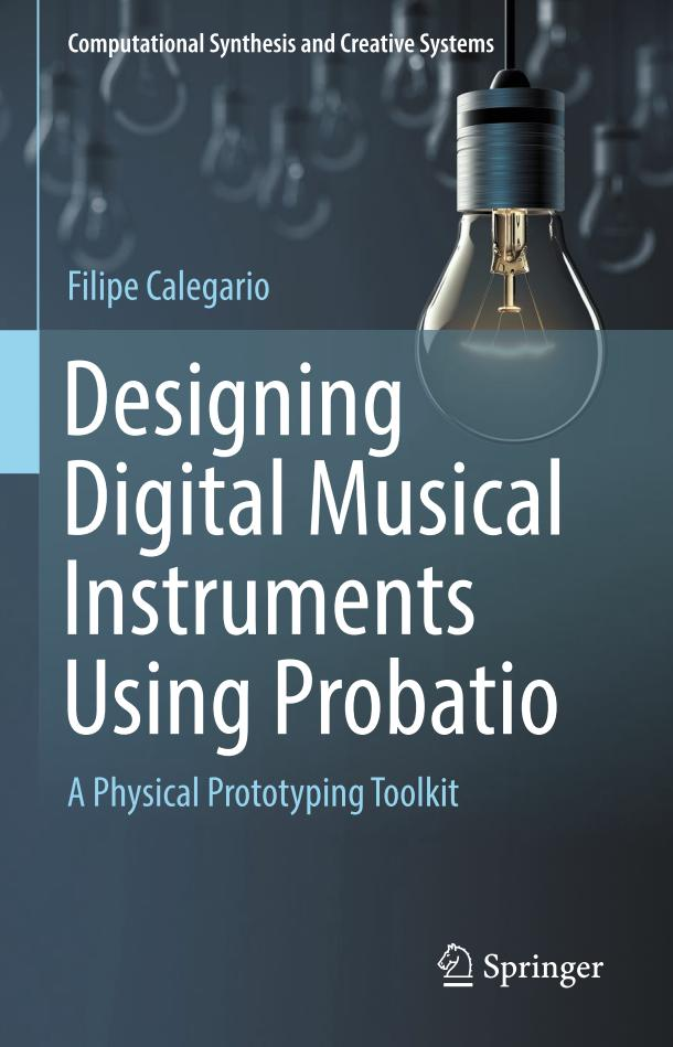 Designing Digital Musical Instruments Using Probatio – A Physical Prototyping Toolkit