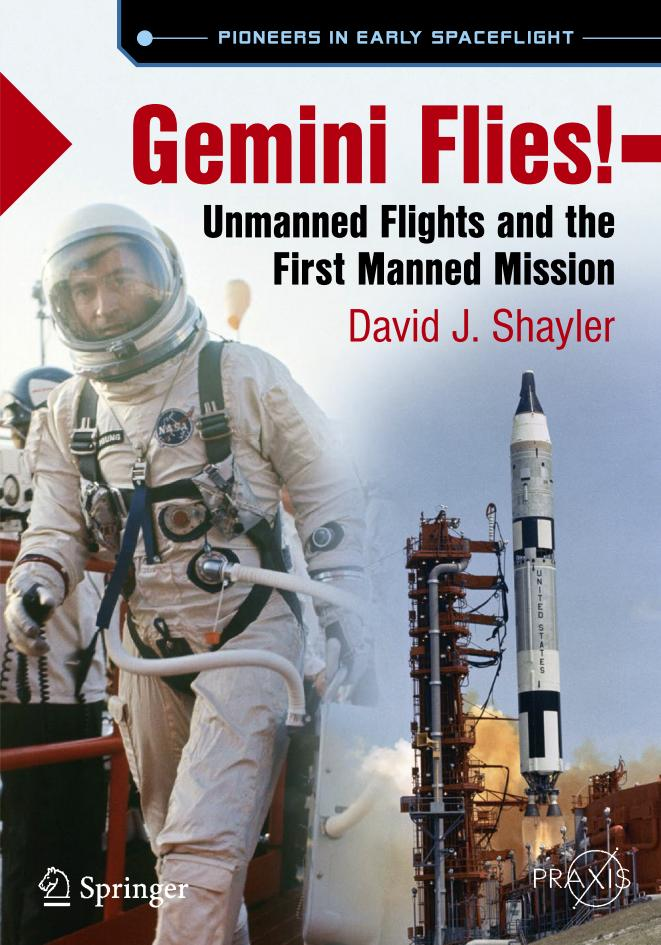 Gemini Flies! – Unmanned Flights and the First Manned Mission