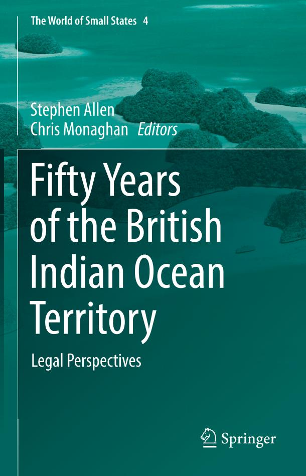 Fifty Years of the British Indian Ocean Territory – Legal Perspectives