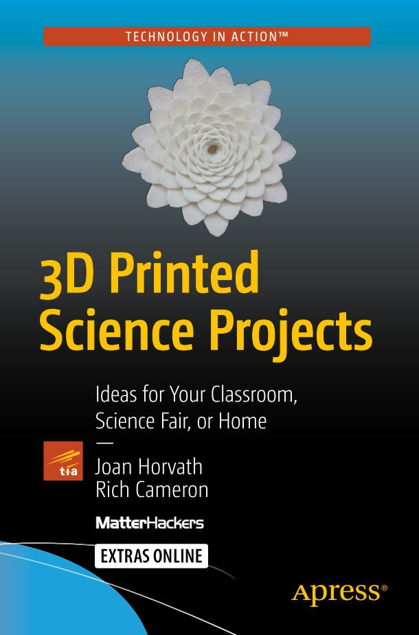 3D Printed Science Projects – Ideas for Your Classroom, Science Fair, or Home