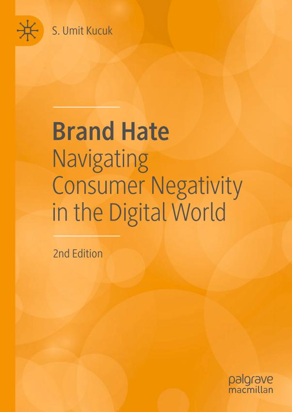 Brand Hate – Navigating Consumer Negativity in the Digital World (2nd Edition)