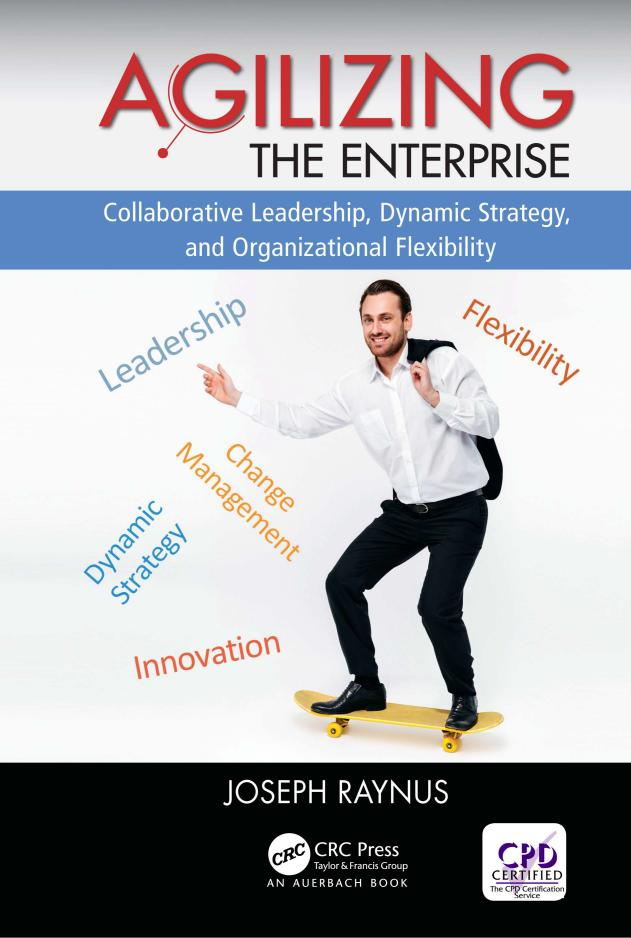 Agilizing the Enterprise – Collaborative Leadership, Dynamic Strategy, and Organizational Flexibility