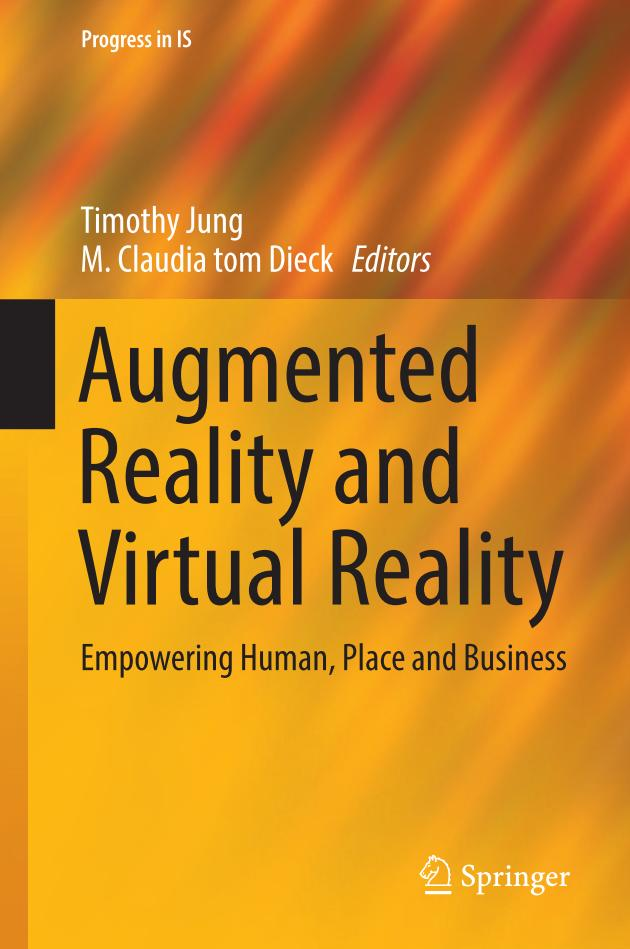 Augmented Reality and Virtual Reality – Empowering Human, Place and Business