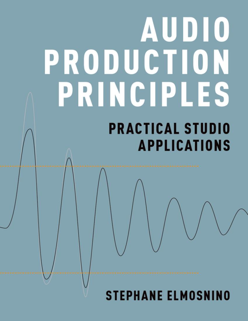 Audio Production Principles – Practical Studio Applications