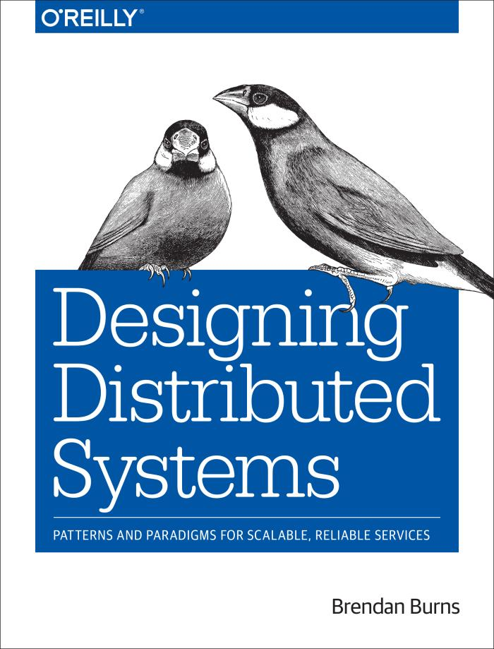 Designing Distributed Systems – Patterns and Paradigms for Scalable, Reliable Services
