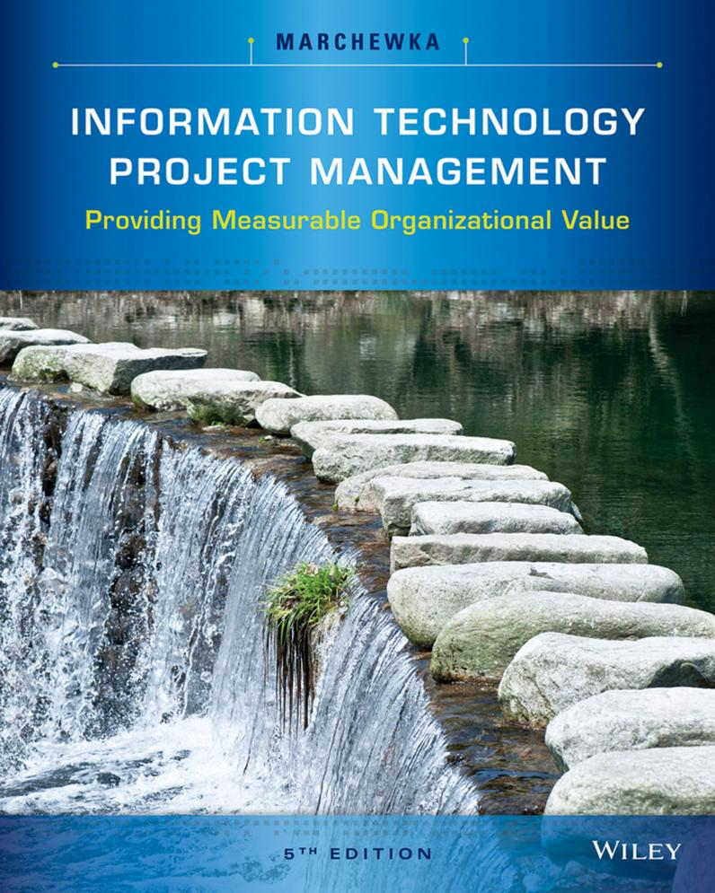 Information Technology Project Management – Providing Measurable Organizational Value (5th Edition)