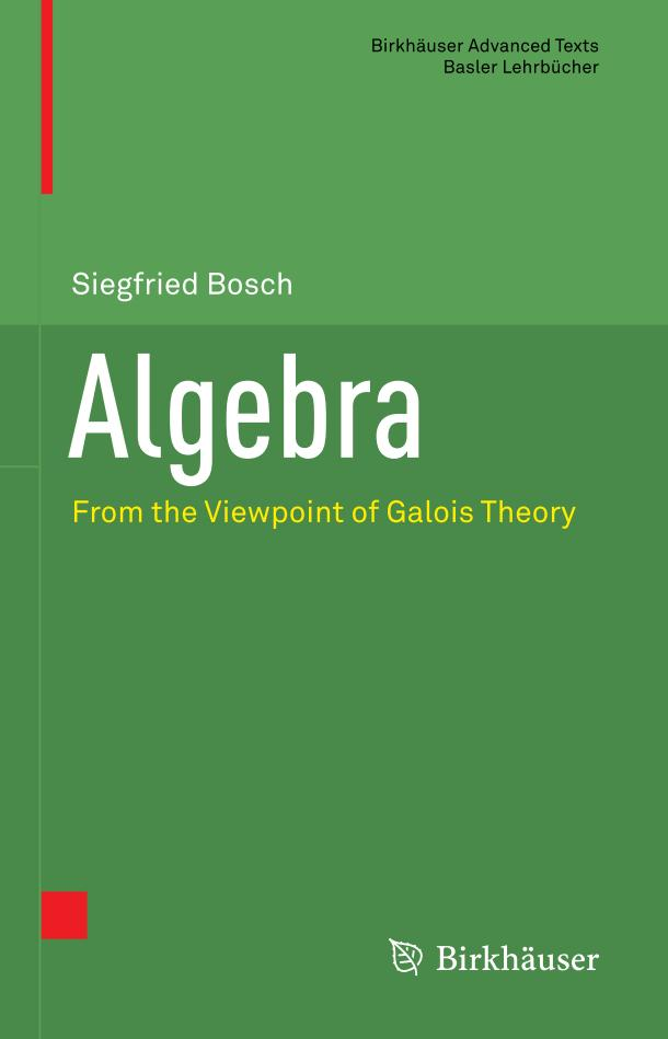 Algebra – From the Viewpoint of Galois Theory