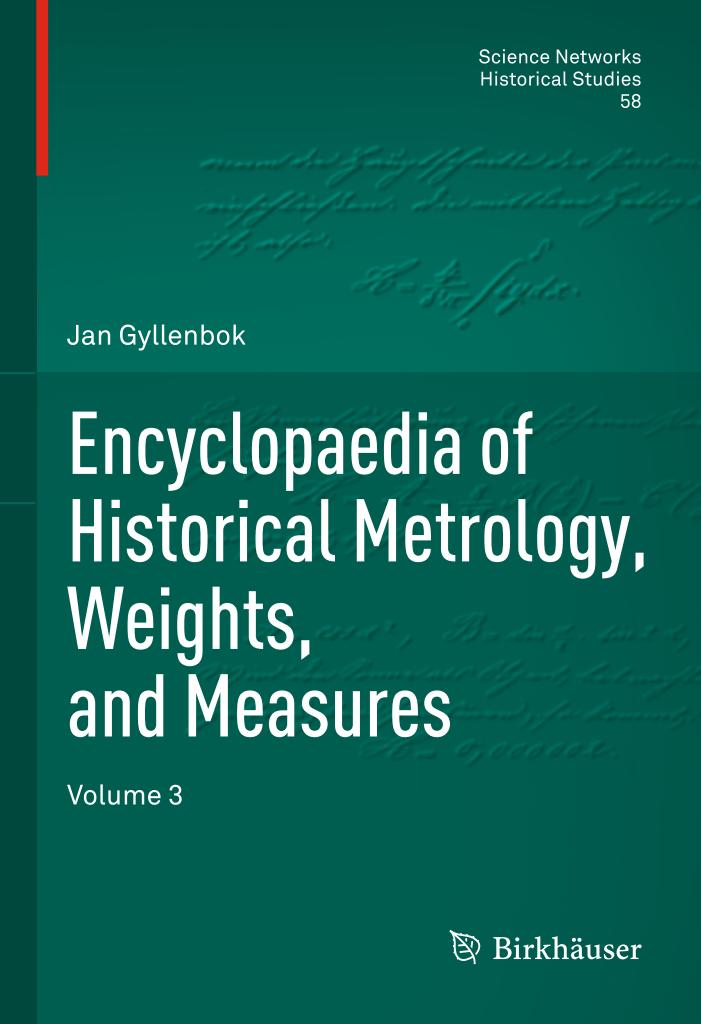 Encyclopaedia of Historical Metrology, Weights, and Measures (Volume 3)