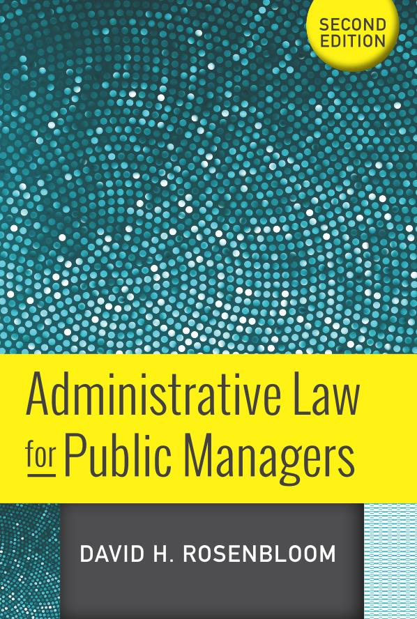 Administrative Law for Public Managers (2nd Edition)