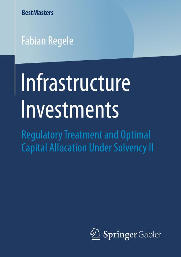 Infrastructure Investments – Regulatory Treatment and Optimal Capital Allocation Under Solvency II