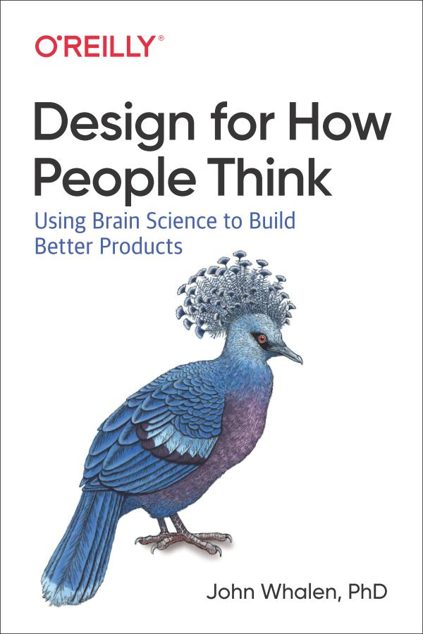 Design for How People Think – Using Brain Science to Build Better Products