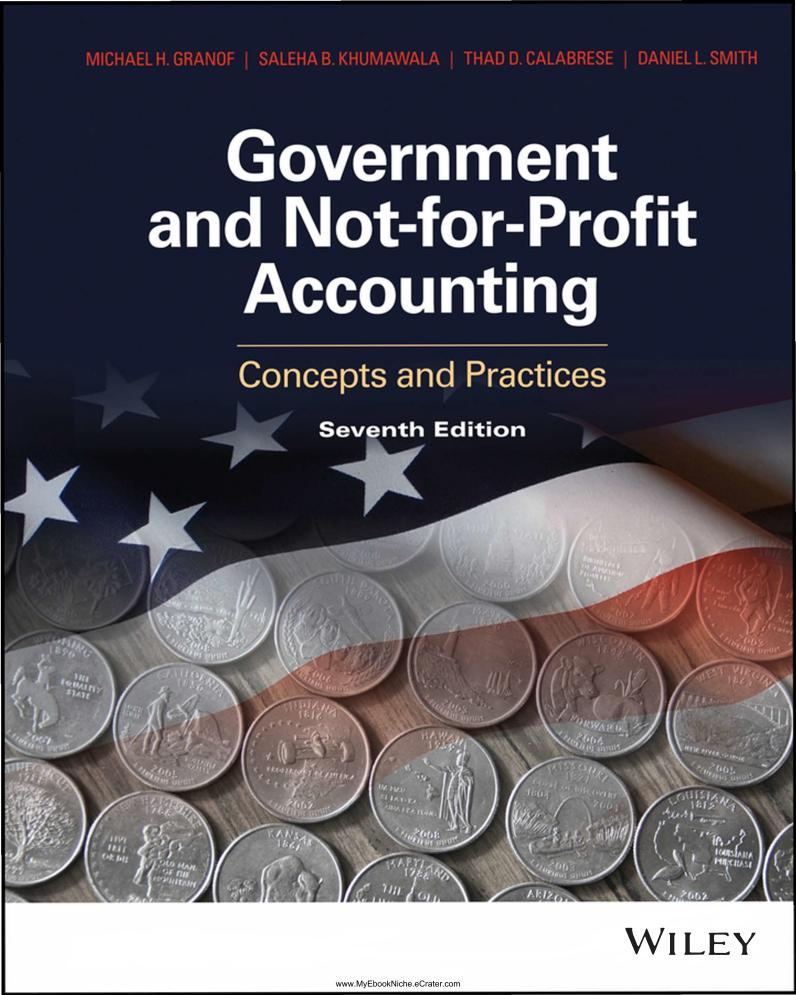 Government and Not‐for‐Profit Accounting – Concepts and Practices (7th Edition)