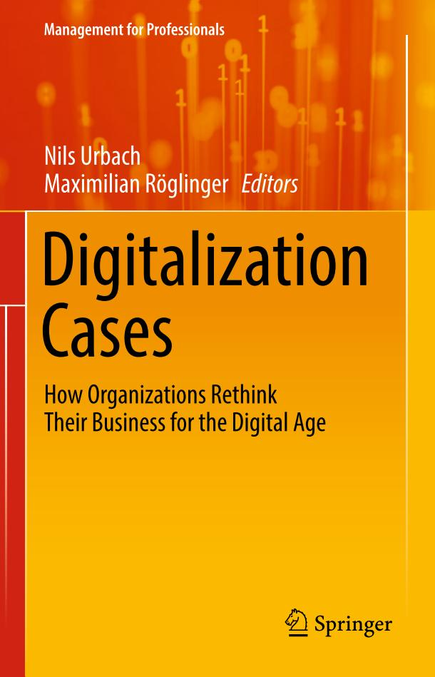 Digitalization Cases – How Organizations Rethink Their Business for the Digital Age