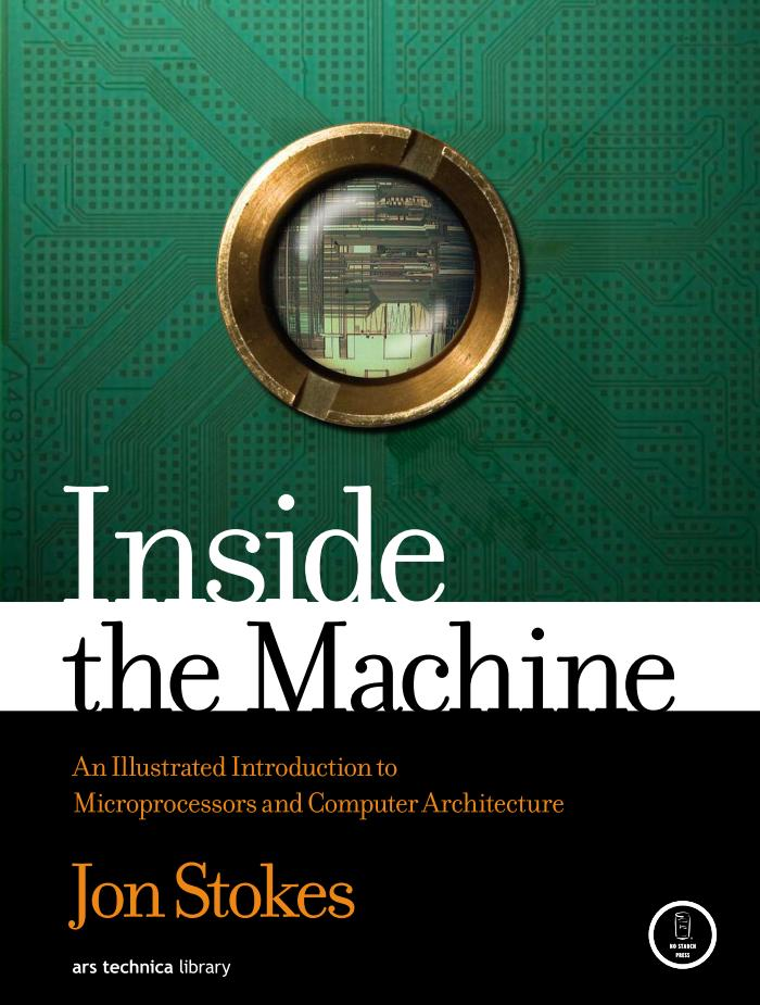 Inside the Machine – An Illustrated Introduction to Microprocessors and Computer Architecture