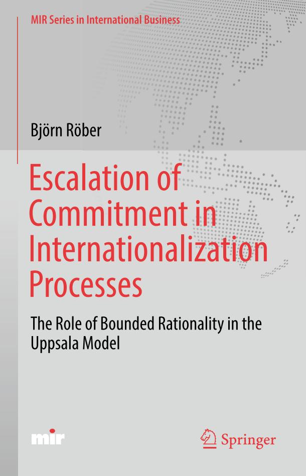 Escalation of Commitment in Internationalization Processes – The Role of Bounded Rationality in the Uppsala Model