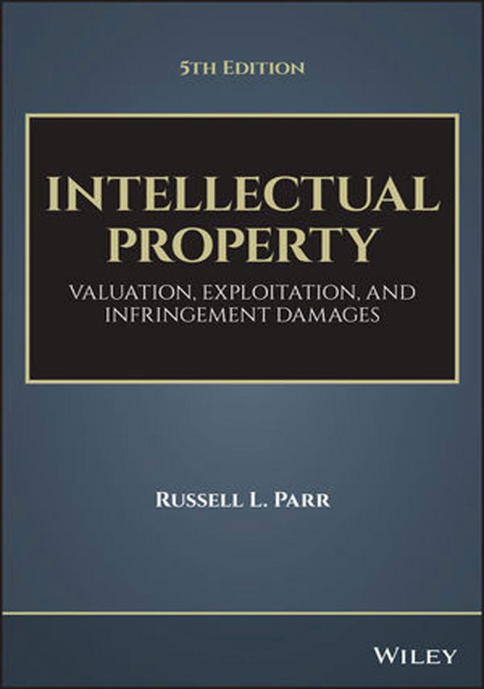 Intellectual Property – Valuation, Exploitation, and Infringement Damages (5th Edition)