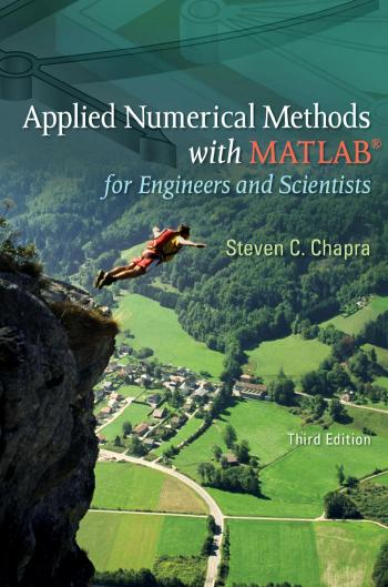 Applied Numerical Methods with MATLAB for Engineers and Scientists (3rd Edition)