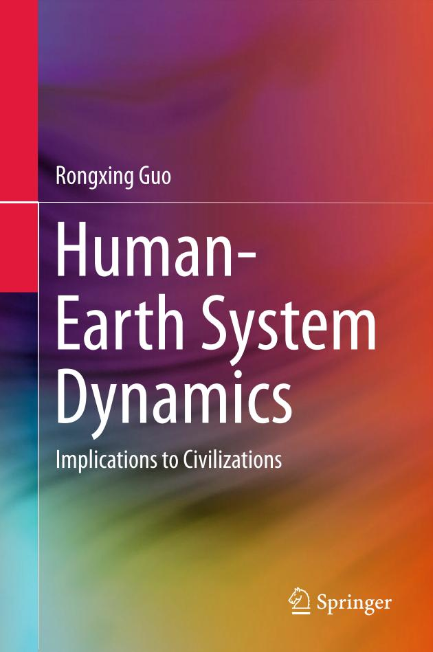 Human-Earth System Dynamics – Implications to Civilizations
