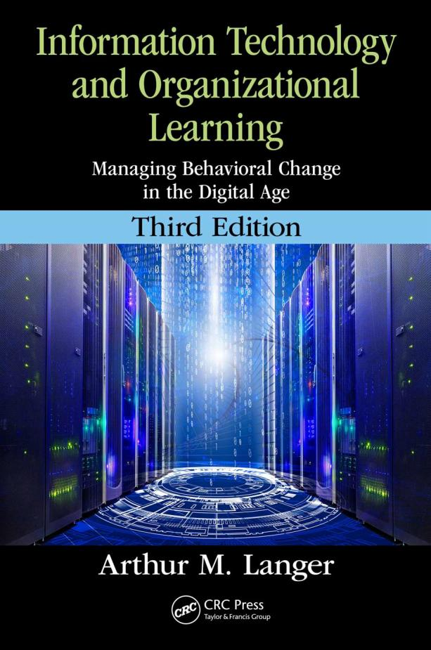 Information Technology and Organizational Learning – Managing Behavioral Change in the Digital Age (3rd Edition)