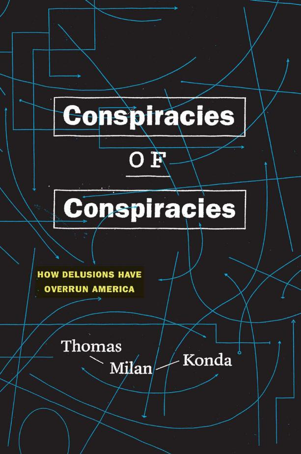 Conspiracies of Conspiracies – How Delusions Have Overrun America