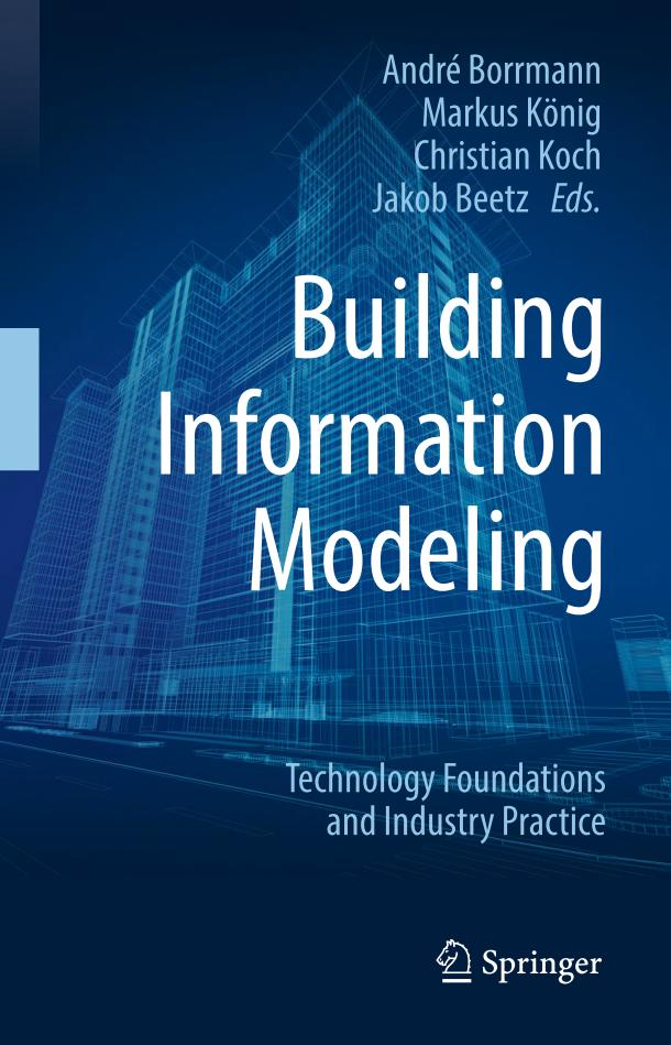 Building Information Modeling – Technology Foundations and Industry Practice
