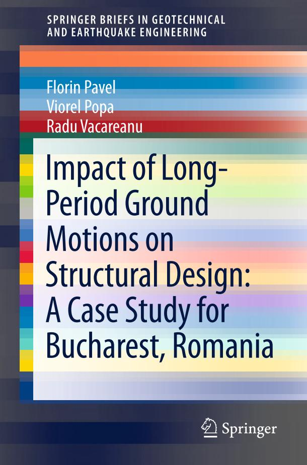 Impact of Long-Period Ground Motions on Structural Design – A Case Study for Bucharest, Romania