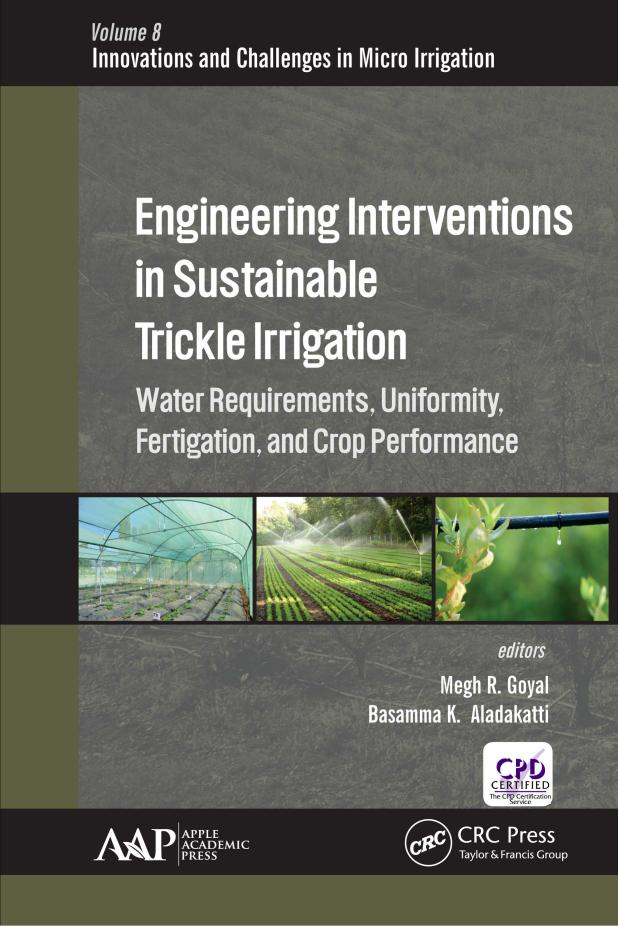Engineering Interventions in Sustainable Trickle Irrigation – Water Requirements, Uniformity, Fertigation, and Crop Performance