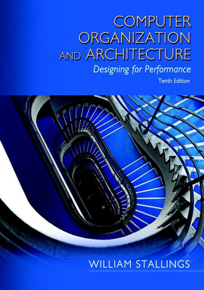 Computer Organization and Architecture – Designing for Performance (10th Edition)