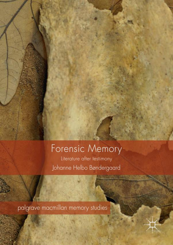 Forensic Memory – Literature after Testimony
