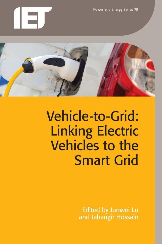 Vehicle-to-Grid – Linking Electric Vehicles to the Smart Grid (Power and Energy Series 79)