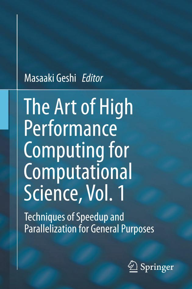 The Art of High Performance Computing for Computational Science – Vol. 1 – Techniques of Speedup and Parallelization for General Purposes