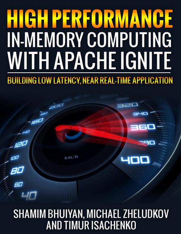 High Performance in-memory Computing with Apache Ignite – Building Low Latency, Near Real Time Application