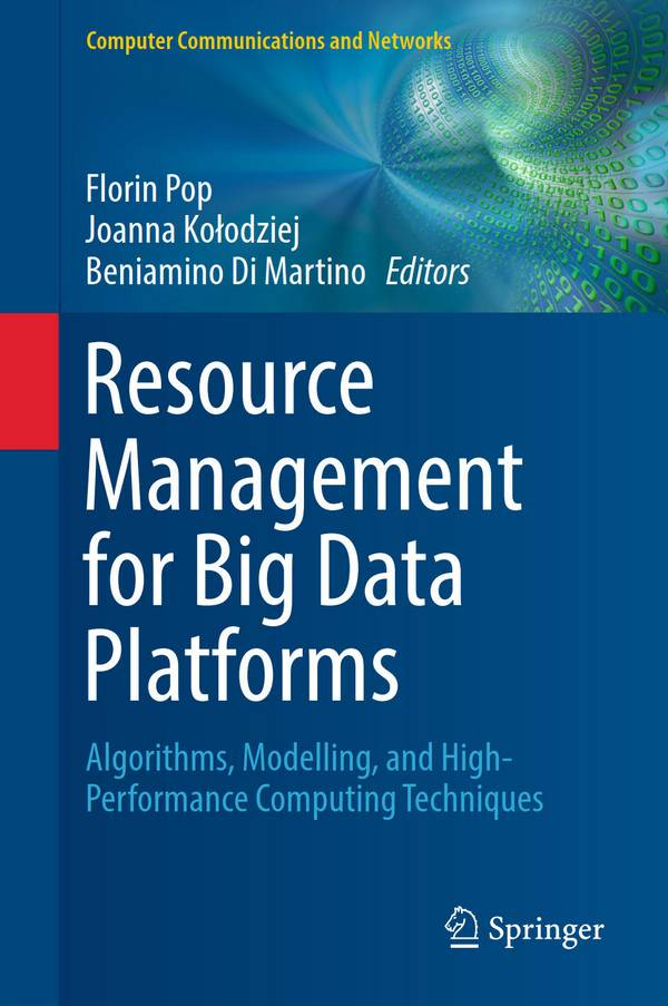 Resource Management for Big Data Platforms – Algorithms, Modelling, and High-Performance Computing Techniques